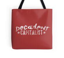 Decadent Capitalist Tote Bag