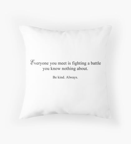 """""""Be kind. Always."""" (from SKAM) Throw Pillow"""