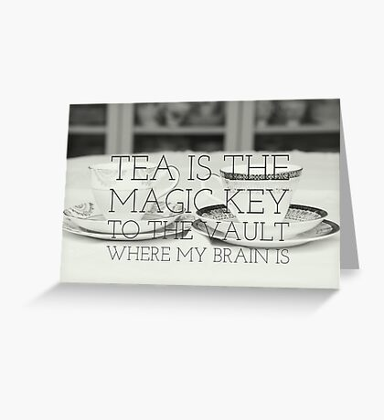 Tea is the key quote on gifts and clothing, prints and interior goods Greeting Card