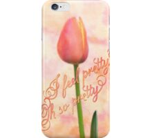 I Feel Pretty Oh So Pretty Orange Tulip Watercolor Background iPhone Case/Skin
