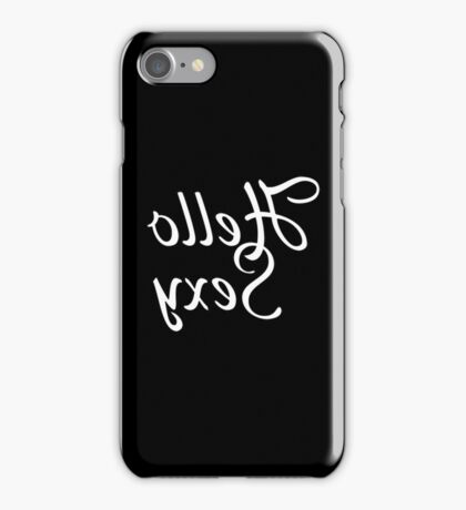 Hello Sexy (Mirrored) iPhone Case/Skin