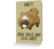 Don't Bidoof More Than You Can Chew Greeting Card
