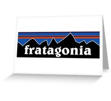 fratagonia Greeting Card