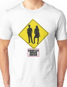 COUPLES WORK AHEAD Unisex T-Shirt