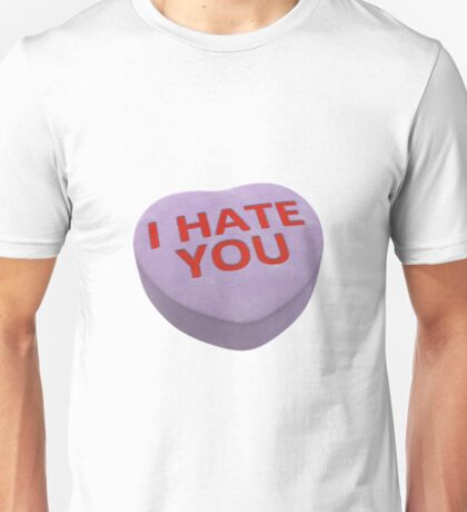 I Hate You Unisex T-Shirt