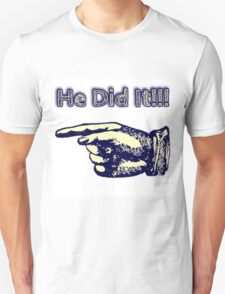 He Did It!!! Unisex T-Shirt