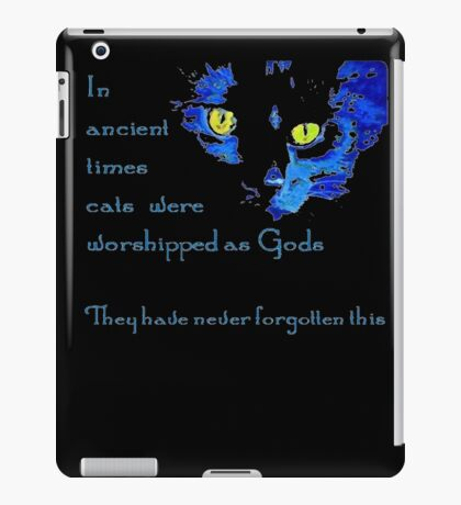 In Ancient Times Cats Were Worshipped as Gods  iPad Case/Skin