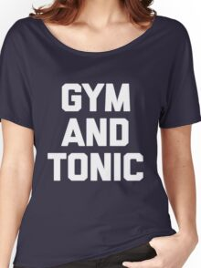 Gym & Tonic T-Shirt funny saying sarcastic workout novelty Women's Relaxed Fit T-Shirt
