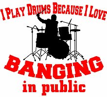 I PLAY DRUMS BECAUSE I LOVE by inkedcreatively