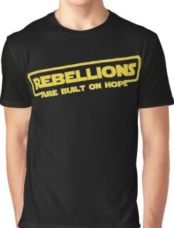 """Star Wars - """"Rebellions are built on hope!""""  Graphic T-Shirt"""