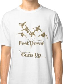 Feet Down Guns Up by Funny As Duck Classic T-Shirt