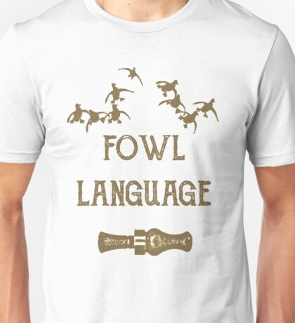 Fowl Language By Funny As Duck Unisex T-Shirt