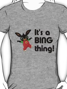 BING - It's a Bing thing! T-Shirt