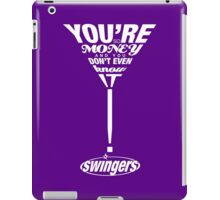 Swingers: You're so money and you don't even know it! iPad Case/Skin