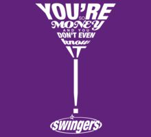 Swingers: You're so money and you don't even know it! by [g-ee-k] .com