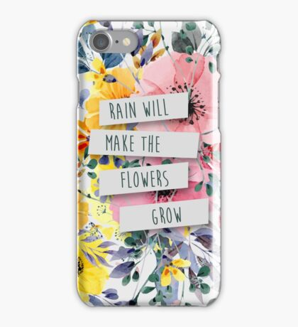 Rain Will Make The Flowers Grow (2) iPhone Case/Skin
