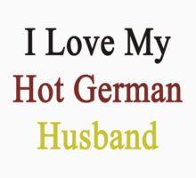 I Love My Hot German Husband  by supernova23