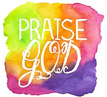 "Hand Painted Watercolor ""Praise God"" Photographic Print"