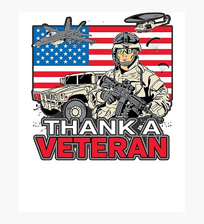 Enjoy Freedom? Thank A Veteran Military Photographic Print