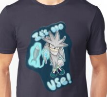 It's no use! Unisex T-Shirt