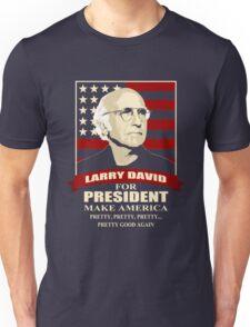 Larry David for President Unisex T-Shirt