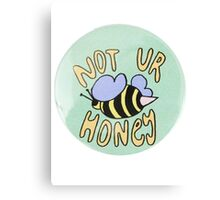 Not ur honey Canvas Print