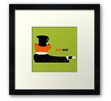 Mad Man Framed Print