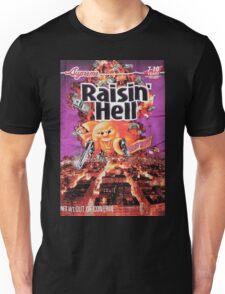 Raisin Hell Unisex T-Shirt