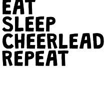 Eat Sleep Cheerlead Repeat by kwg2200