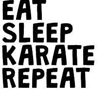 Eat Sleep Karate Repeat by kwg2200
