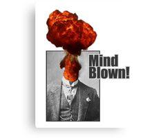 Mind Blown! Canvas Print