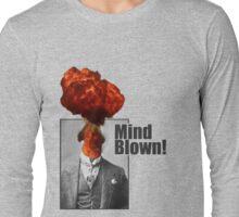Mind Blown! Long Sleeve T-Shirt