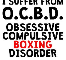 Obsessive Compulsive Boxing Disorder by kwg2200