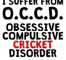 Obsessive Compulsive Cricket Disorder by kwg2200