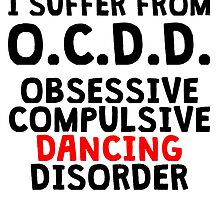 Obsessive Compulsive Dancing Disorder by kwg2200