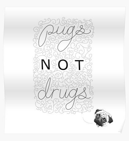"""Pugs Not Drugs"" Merch Poster"