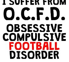 Obsessive Compulsive Football Disorder by kwg2200
