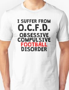 Obsessive Compulsive Football Disorder T-Shirt