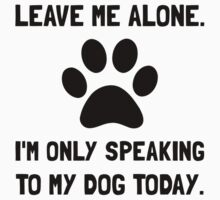 Alone Speaking Dog Kids Clothes
