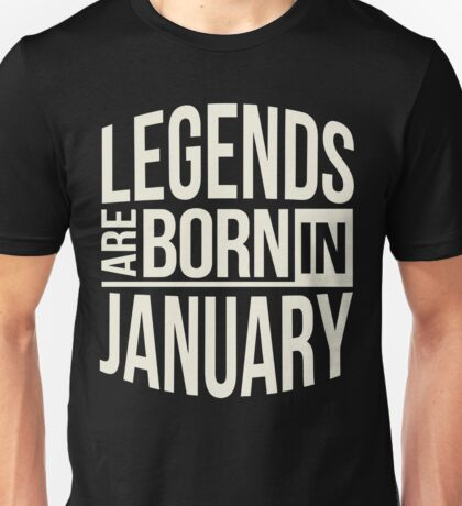 Legends are born in January love shirt Unisex T-Shirt