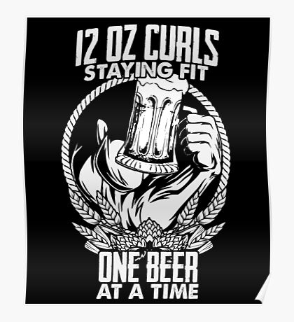 """12 oz Beer Curls """"Staying Fit"""" workout  Poster"""