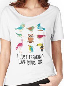 I just freaking love birds shirt Women's Relaxed Fit T-Shirt