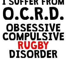 Obsessive Compulsive Rugby Disorder by kwg2200