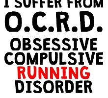 Obsessive Compulsive Running Disorder by kwg2200