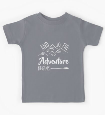 And So The Adventure Begins Kids Tee