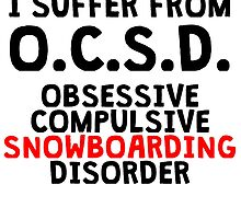 Obsessive Compulsive Snowboarding Disorder by kwg2200