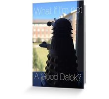 Doctor Who Dalek - Good Dalek Greeting Card