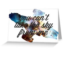 you can't take the sky from me - version 2 Greeting Card