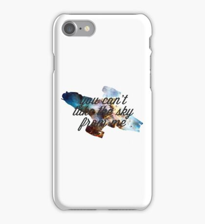 you can't take the sky from me - version 2 iPhone Case/Skin