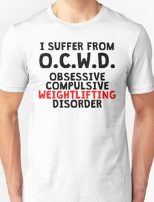 Obsessive Compulsive Weightlifting Disorder T-Shirt